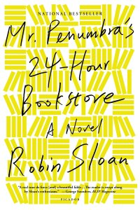 The cover of Mr. Penumbra's 24-Hour Bookstore